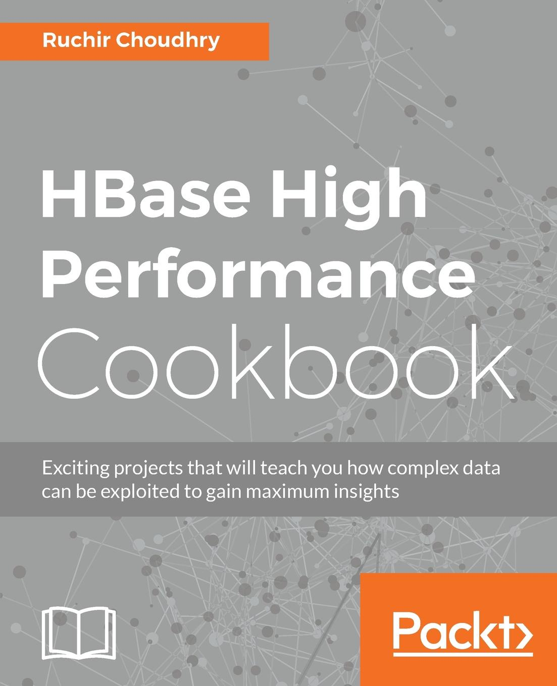 Ruchir Choudhry HBase High Performance Cookbook the high protein cookbook