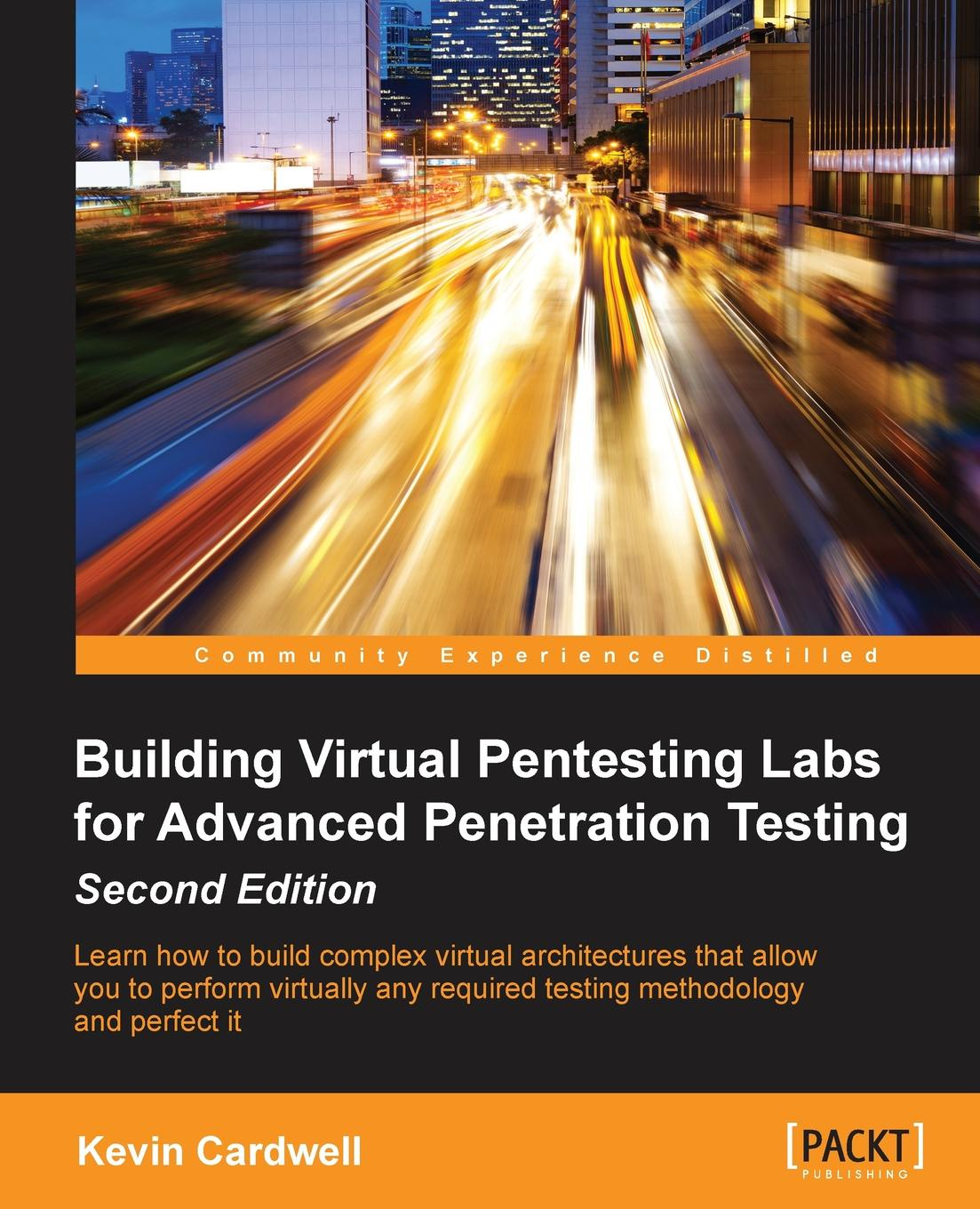 Kevin Cardwell Building Virtual Pentesting Labs for Advanced Penetration Testing, Second Edition object oriented modeling of virtual labs for control education