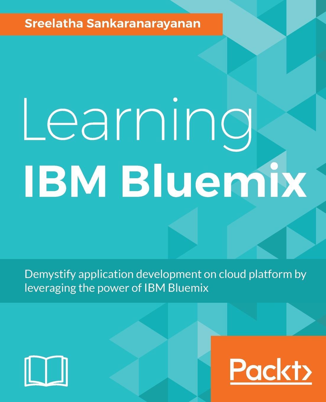 Sreelatha Sankaranarayanan Learning IBM Bluemix