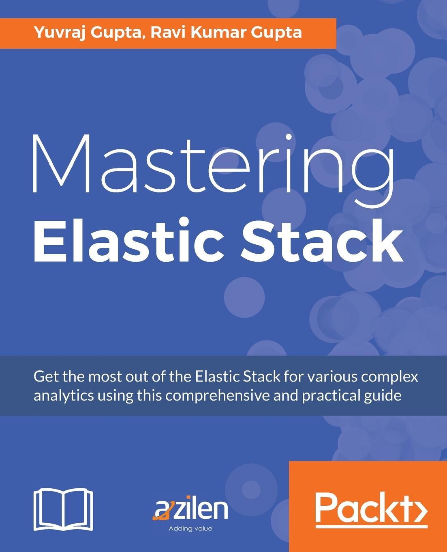 все цены на Ravi Kumar Gupta, Yuvraj Gupta Mastering Elastic Stack онлайн