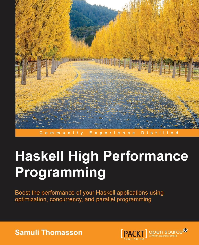 Samuli Thomasson Haskell High Performance Programming