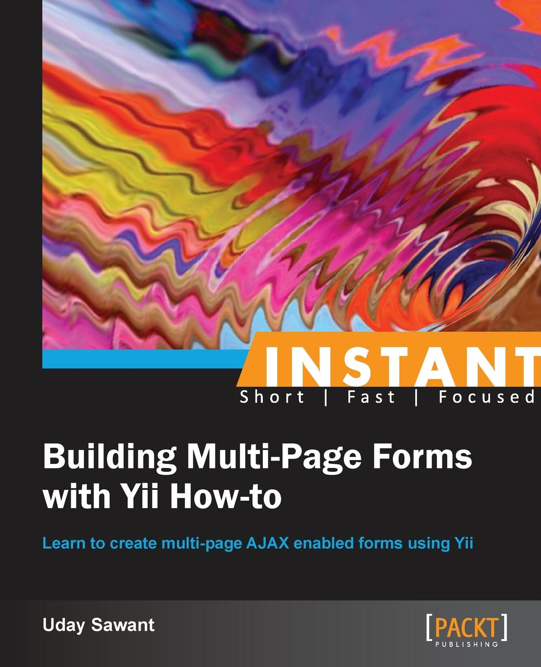 Uday Sawant Instant Building Multi-Page Forms with Yii How-to sitemap 3 xml href href page 9 page 13