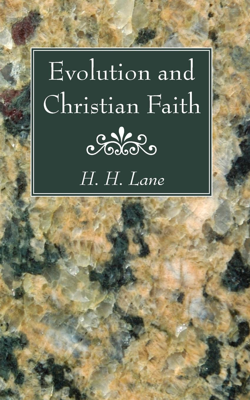 H. H. Lane Evolution and Christian Faith h c johnson twisted faith