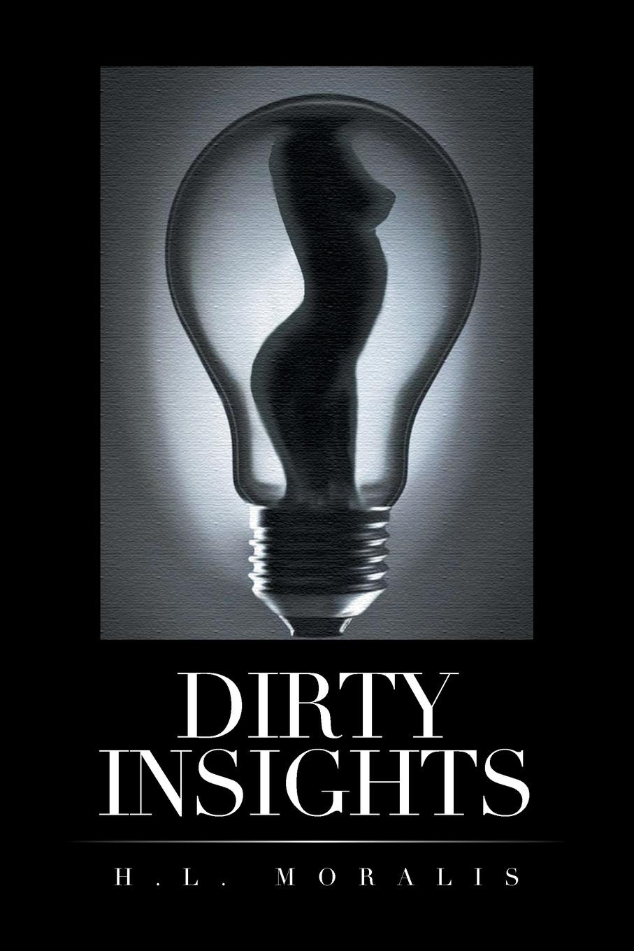 H.L. MORALIS Dirty Insights