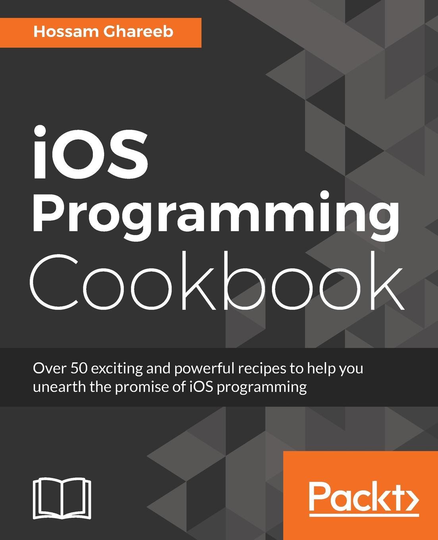 Hossam Ghareeb iOS Programming Cookbook