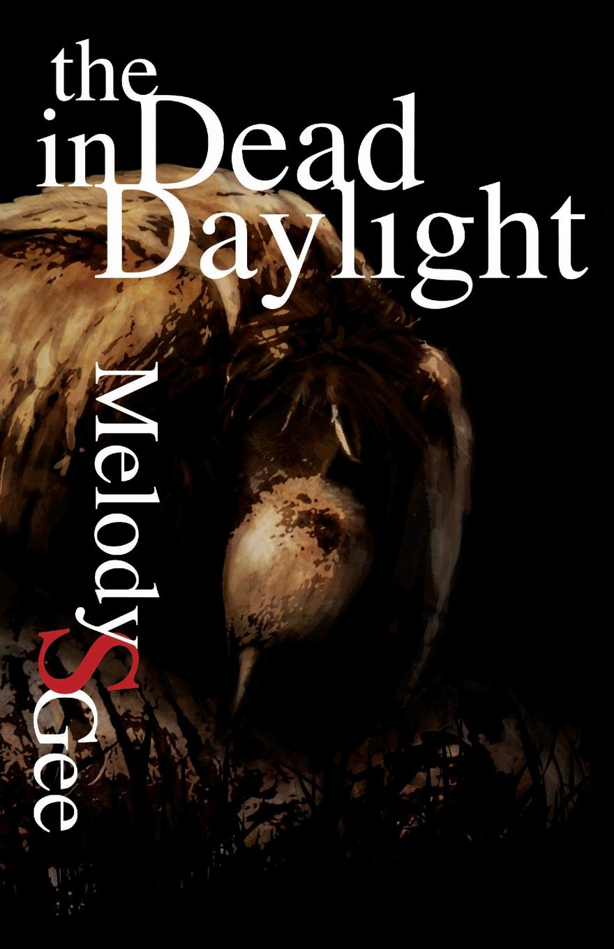 Melody S Gee The Dead in Daylight midnight in broad daylight