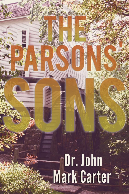 Dr. John Mark Carter The Parsons' Son the son
