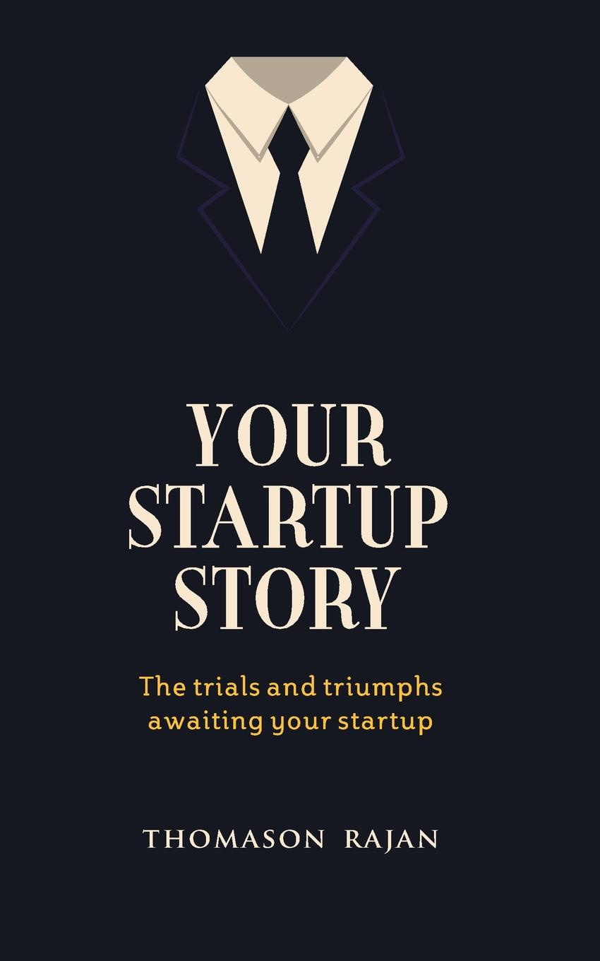 Thomason Rajan Your Start up Story the trials and triumphs awaiting your start up start up r shock w26