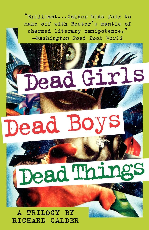 Richard Calder Dead Girls, Dead Boys, Dead Things lesser dead