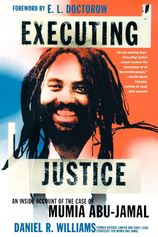 Daniel R. Williams Executing Justice. An Inside Account of the Case of Mumia Abu-Jamal jamal rev 30 lgos men