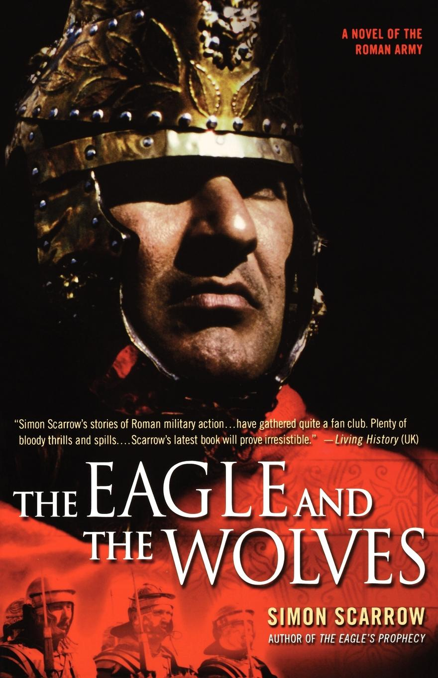 Simon Scarrow The Eagle and the Wolves bad wolves