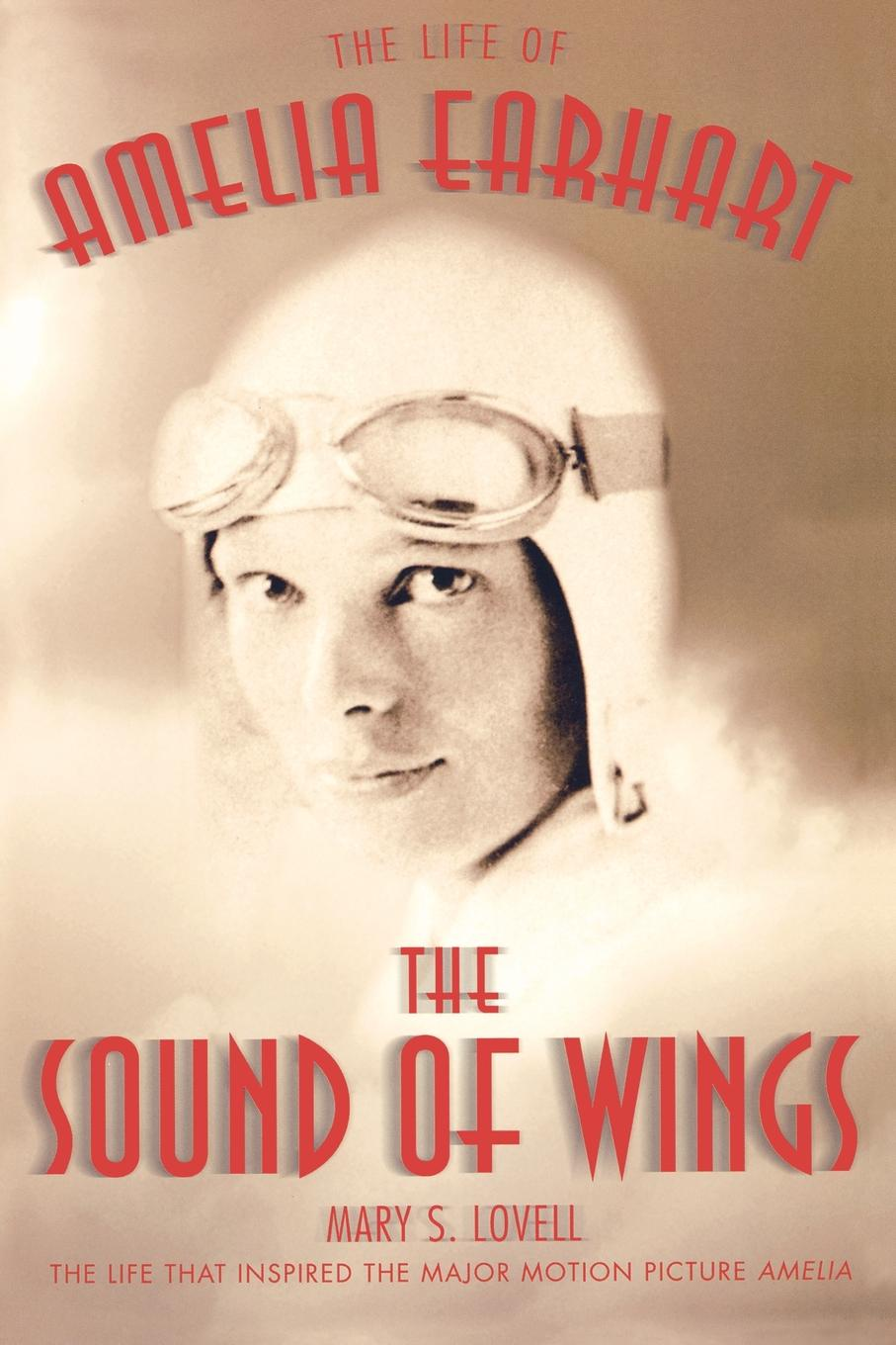цены Mary S. Lovell The Sound of Wings. The Life of Amelia Earhart