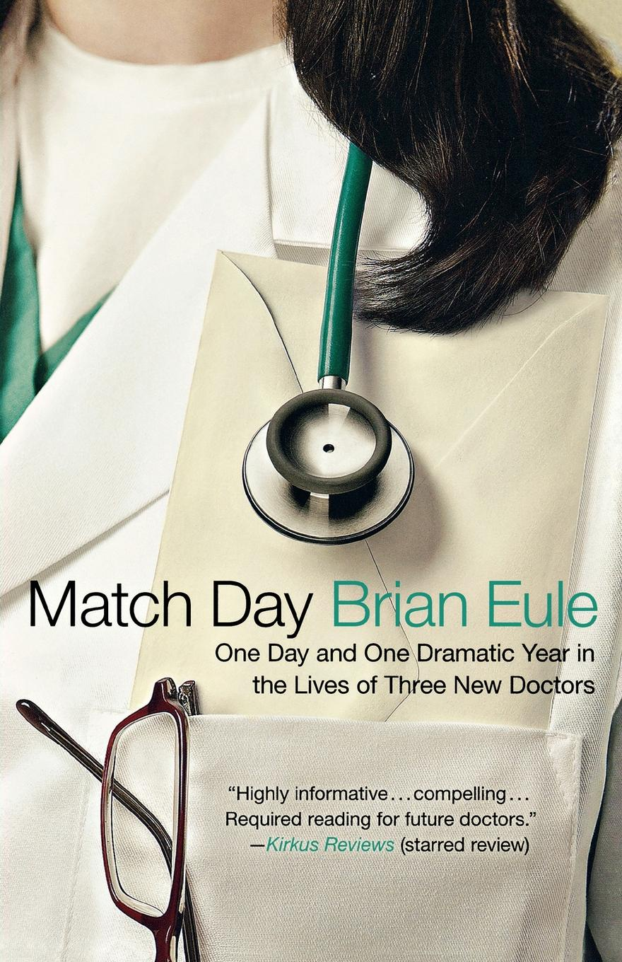 Brian Eule Match Day. One Day and One Dramatic Year in the Lives of Three New Doctors homefront the revolution day one edition [xbox one]
