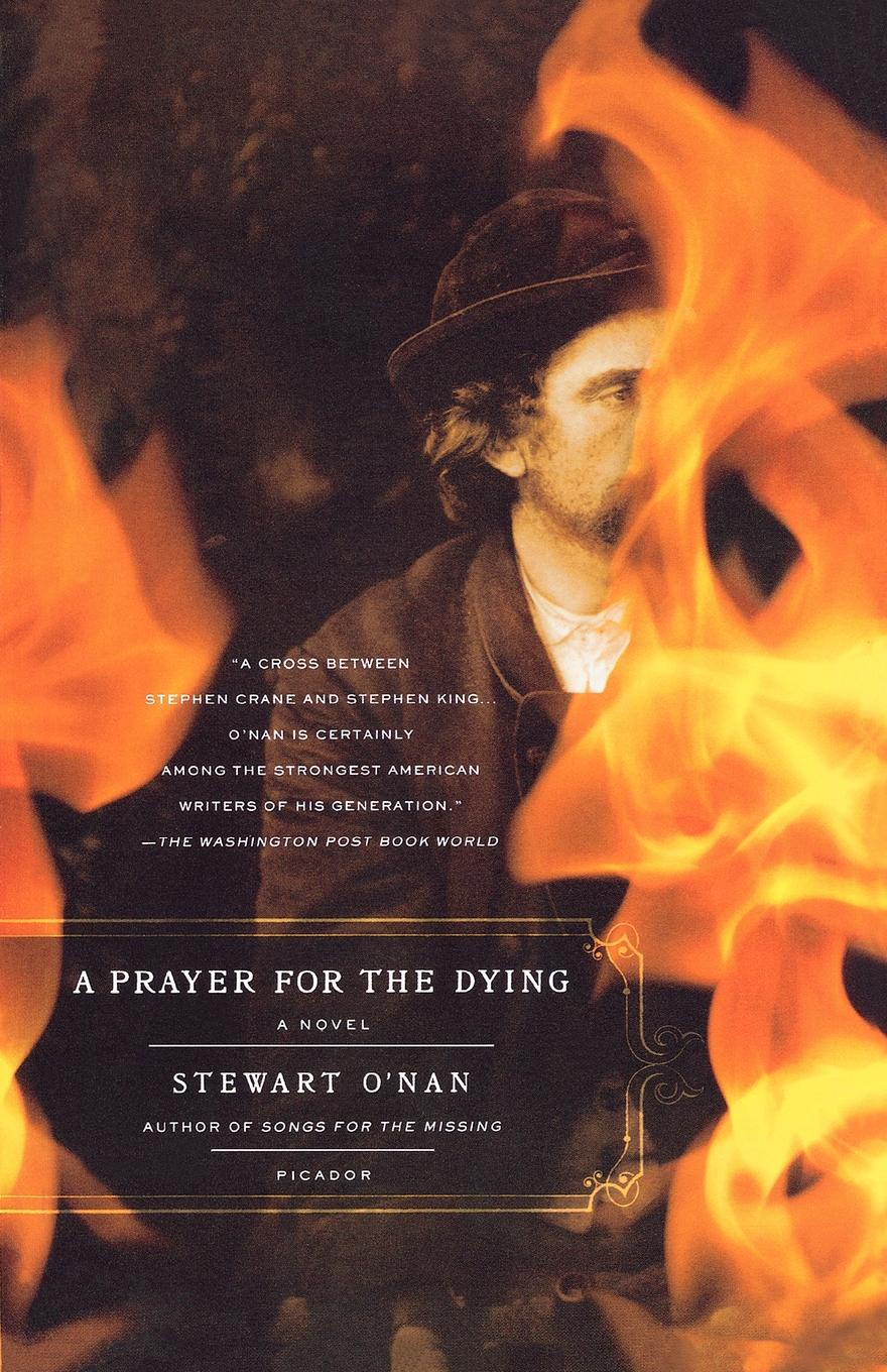 Stewart O'Nan A Prayer for the Dying charlotte lamb dying for you