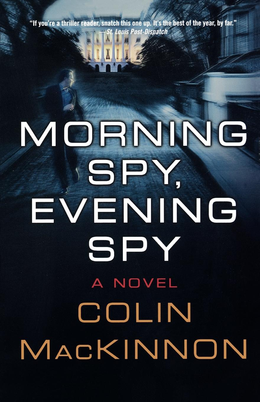 Colin MacKinnon Morning Spy, Evening Spy dana marton spy hard