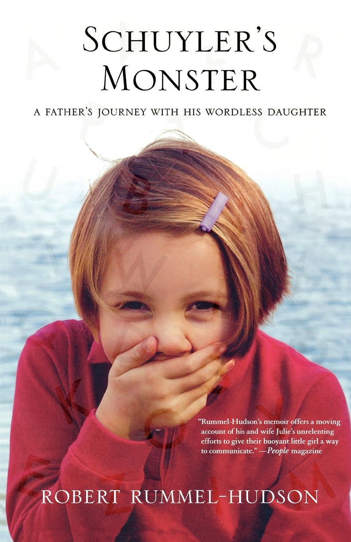 Robert Rummel-Hudson Schuyler's Monster. A Father's Journey with His Wordless Daughter burger s daughter