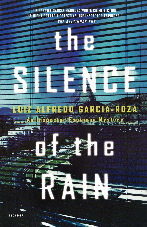 Luiz Alfredo Garcia-Roza The Silence of the Rain. An Inspector Espinosa Mystery the inspector selfie