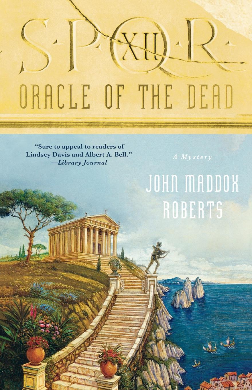 John Maddox Roberts Oracle of the Dead tim hines the oracle