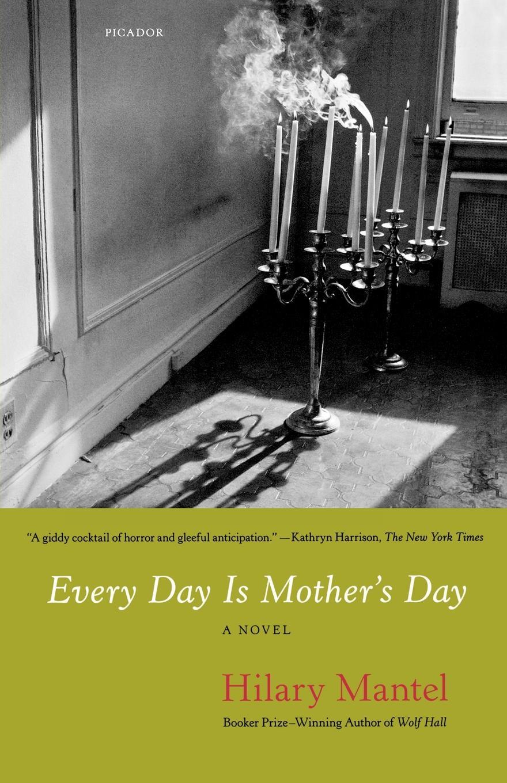 купить Hilary Mantel Every Day Is Mother's Day дешево