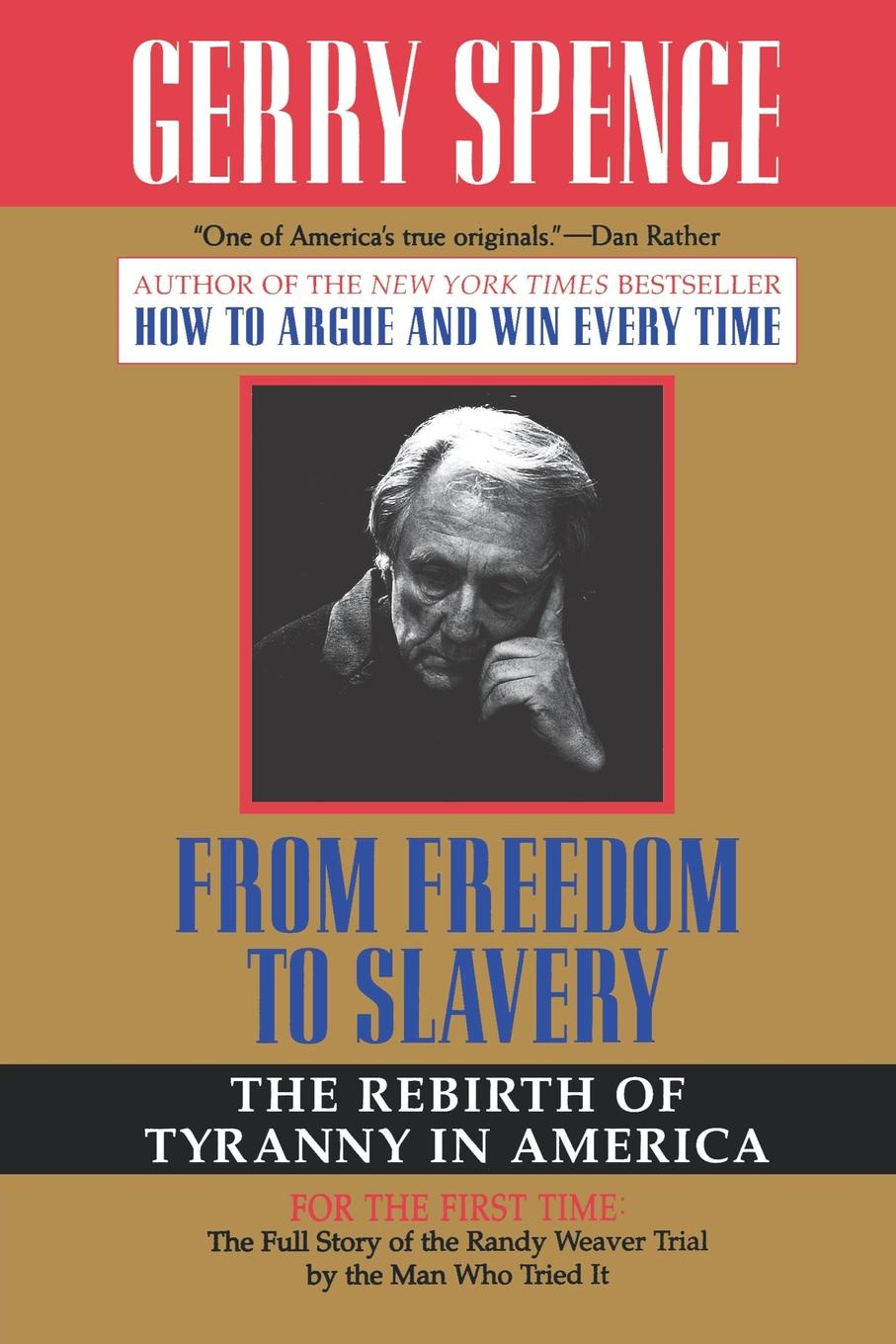 Gerry L. Spence From Freedom to Slavery. The Rebirth of Tyranny in America the biography of mahommah gardo baquaqua his passage from slavery to freedom in africa and america