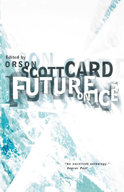 Orson Scott Card Future on Ice metal on ice