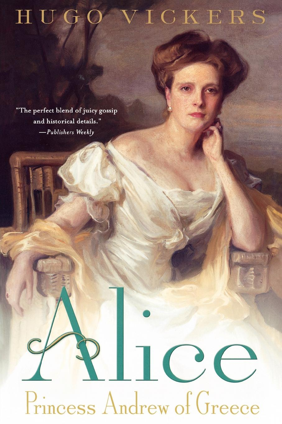 Hugo Vickers Alice. Princess Andrew of Greece alice maud mary foot prints of a life in memory of princess alice