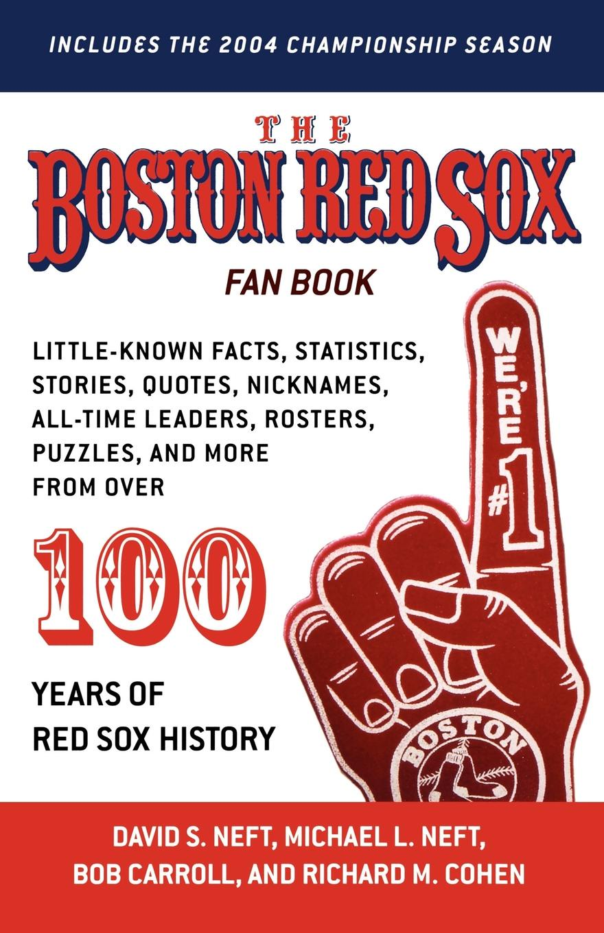 David S. Neft, Michael L. Neft, Richard M. Cohen The Boston Red Sox Fan Book. Revised to Include the 2004 Championship Season! the open championship 2019 day two