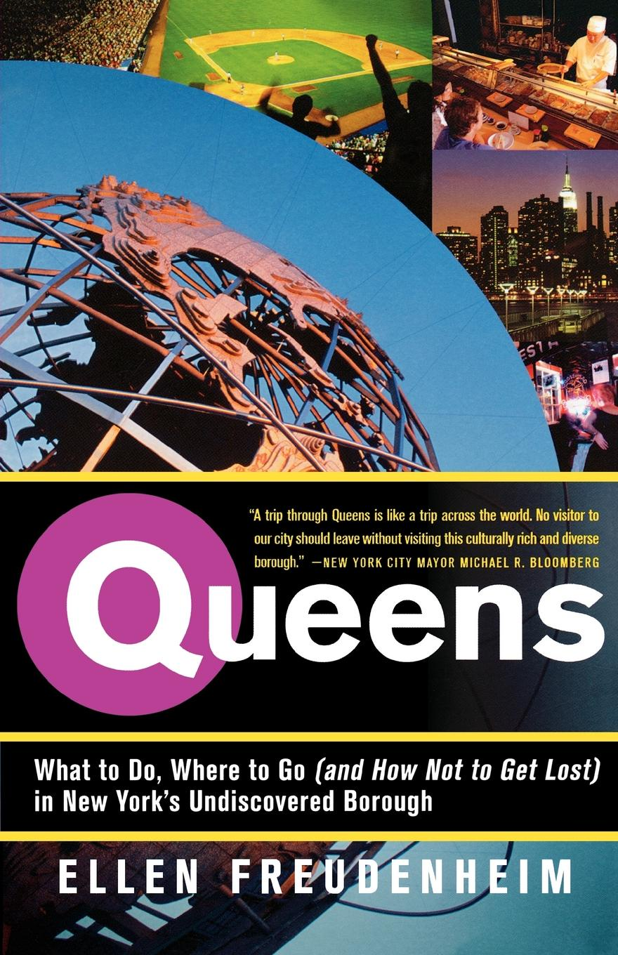Ellen Freudenheim Queens. What to Do, Where to Go (and How Not to Get Lost) in New York's Undiscovered Borough keven ashley gambold how to blow a million dollars an ex entrepreneur s tale of what not to do
