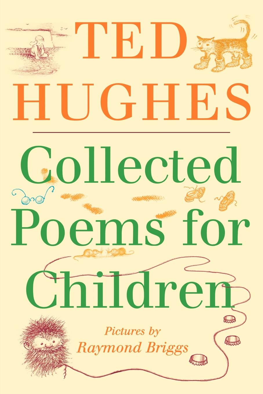 Ted Hughes Collected Poems for Children brian patten collected love poems