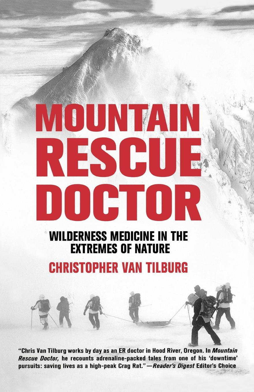 Christopher Van Tilburg Mountain Rescue Doctor. Wilderness Medicine in the Extremes of Nature cindi myers rocky mountain rescue