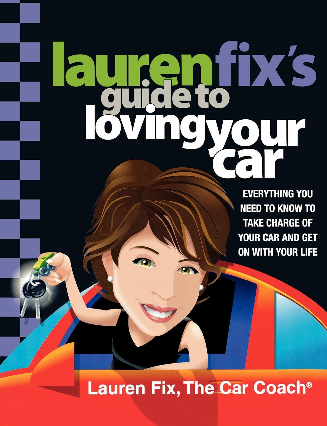 Lauren Fix Lauren Fix's Guide to Loving Your Car