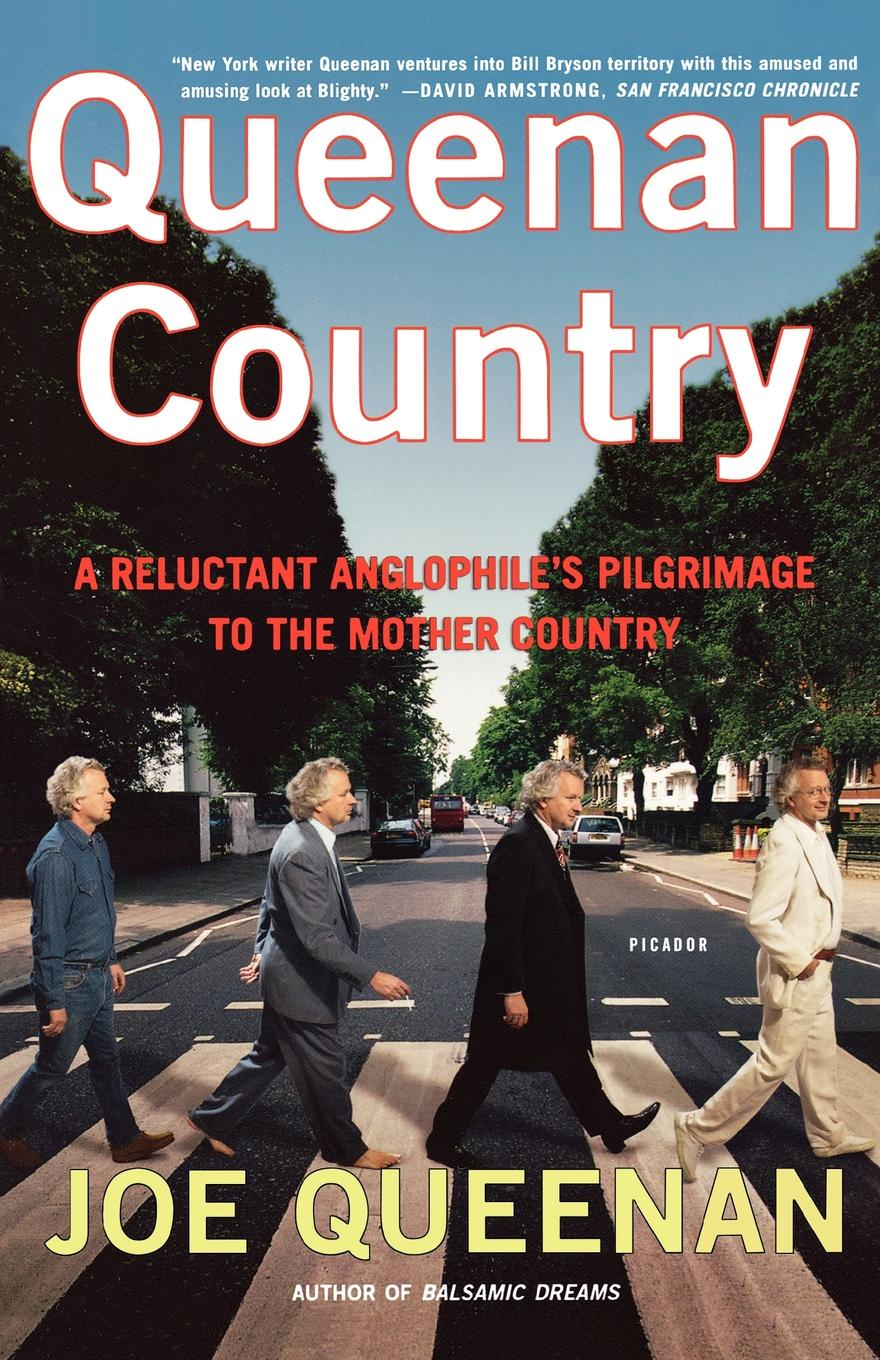 Joe Queenan Queenan Country. A Reluctant Anglophile's Pilgrimage to the Mother Country все цены