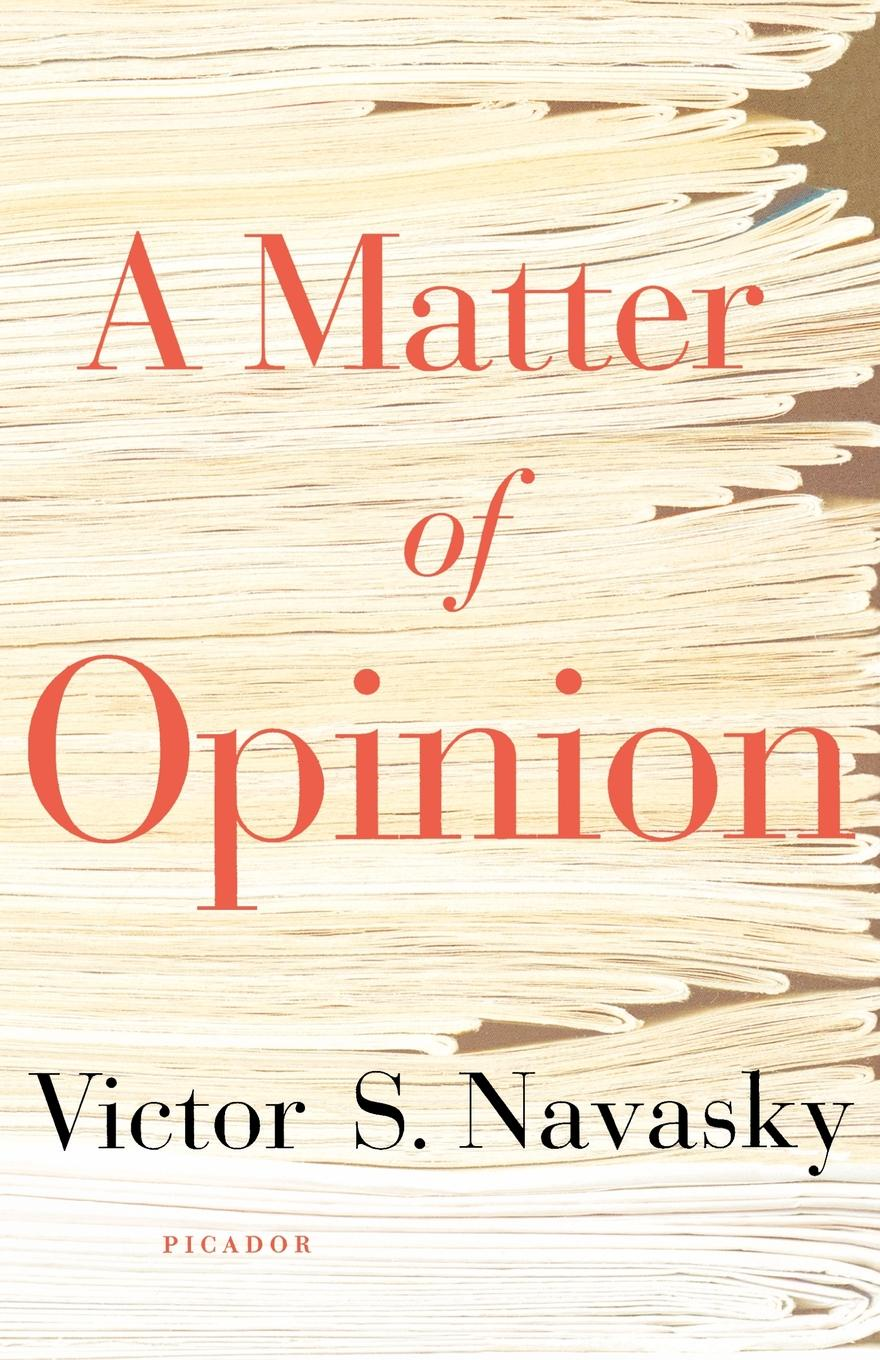 Victor S. Navasky A Matter of Opinion a matter of honour
