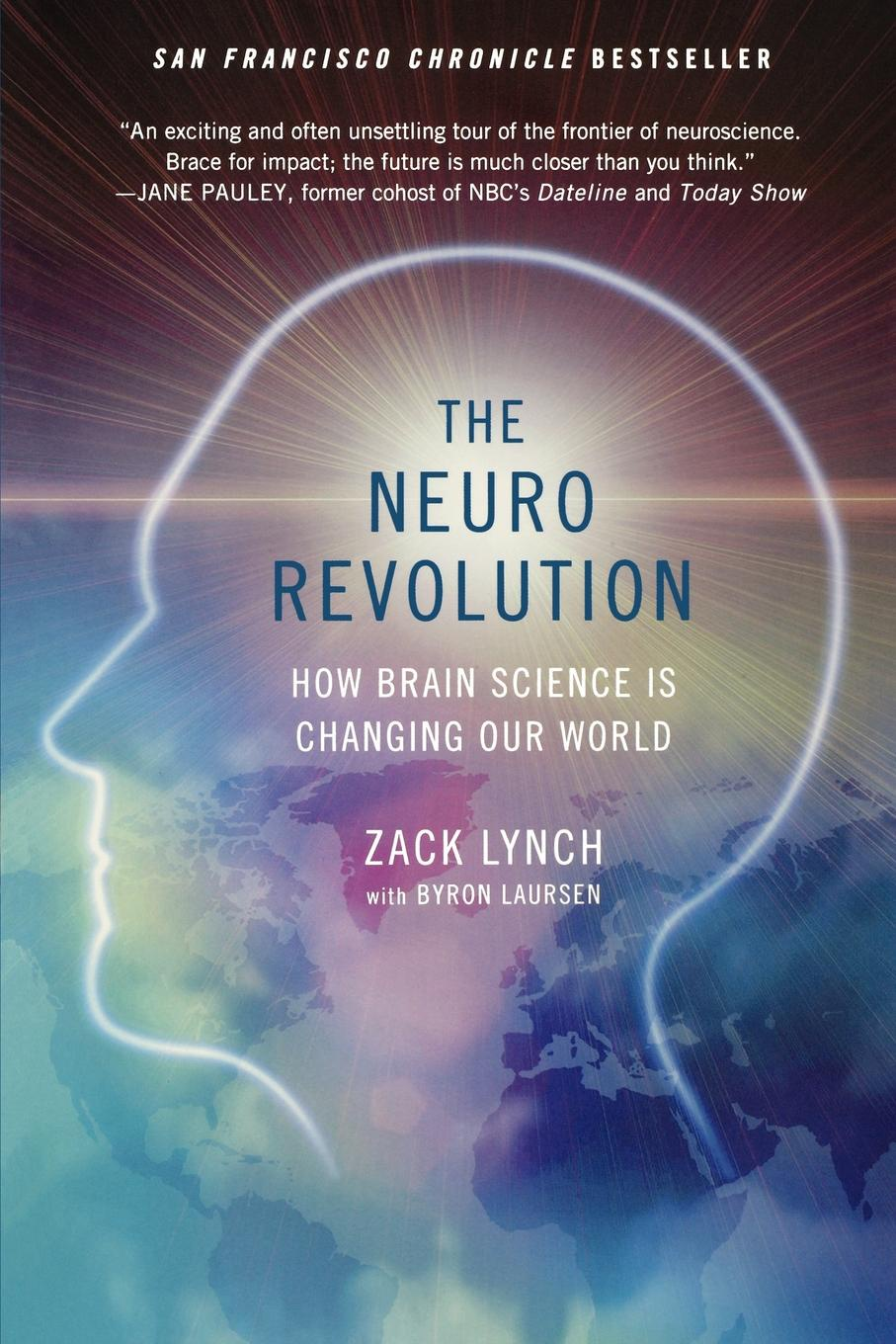 Zack Lynch The Neuro Revolution. How Brain Science Is Changing Our World недорого