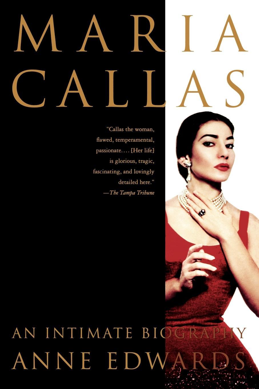 Фото - Anne Edwards Maria Callas. An Intimate Biography maria callas maria callas remastered