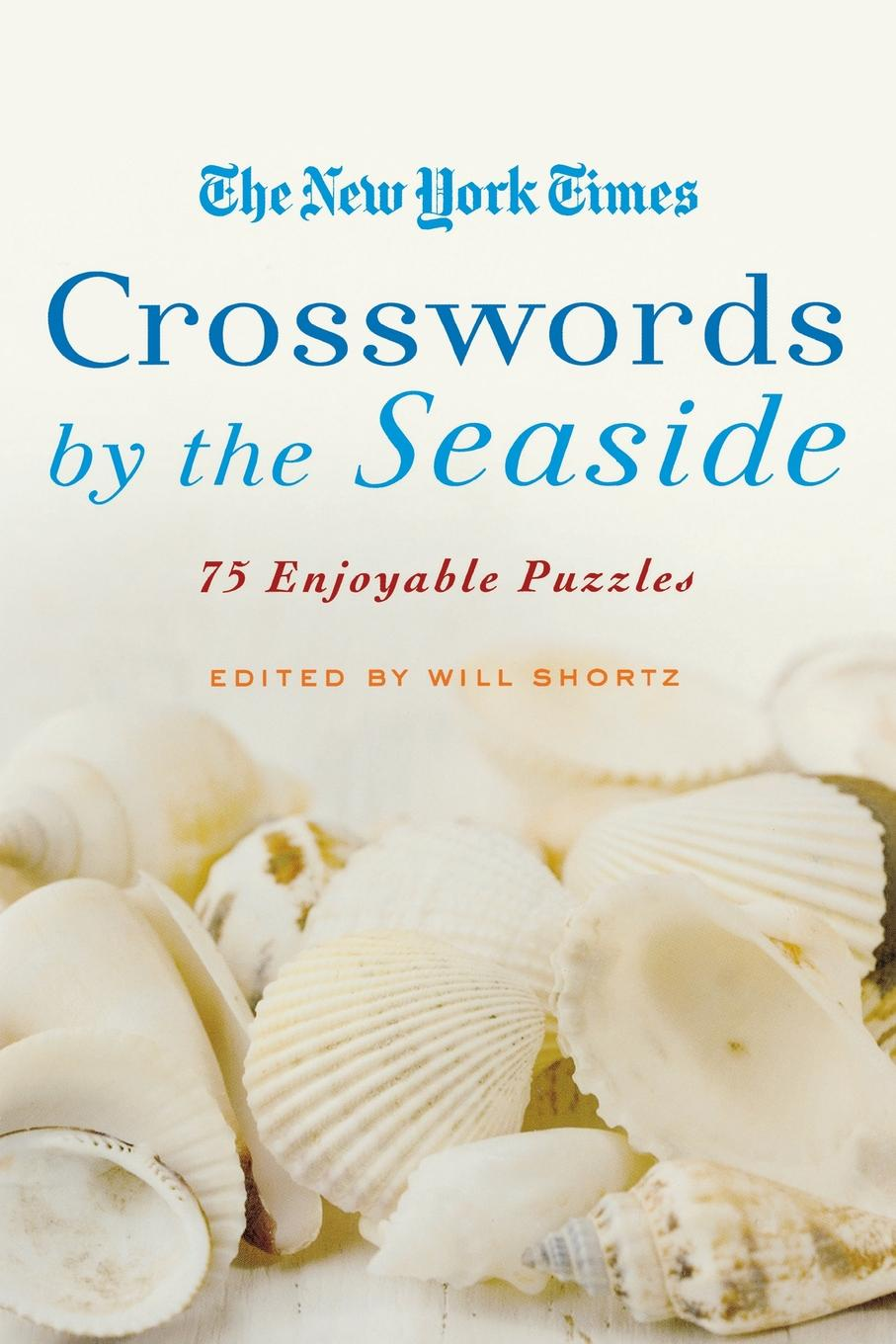 WILL SHORTZ NYT XWORDS BY THE SEASIDE