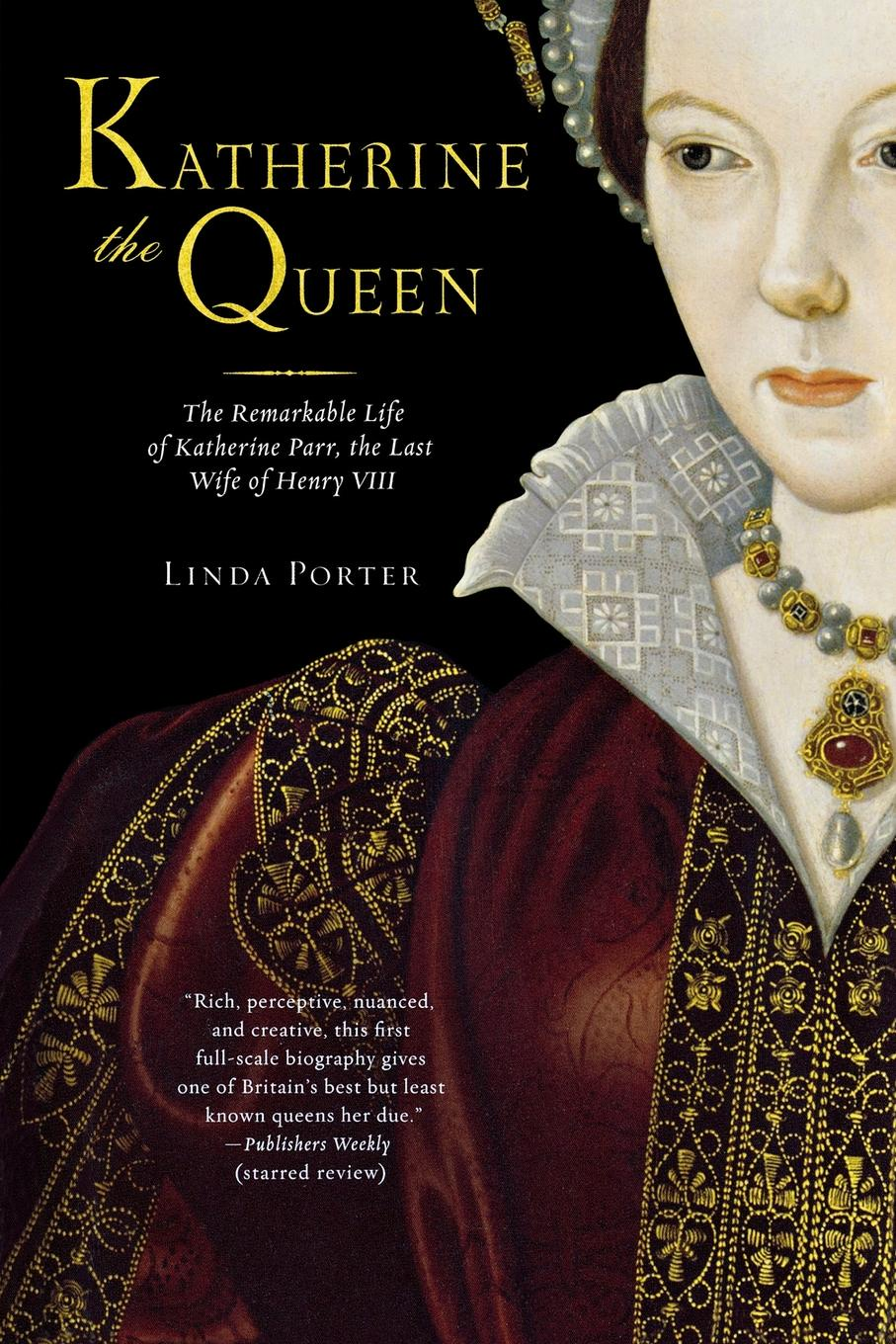 все цены на Linda Porter Katherine the Queen. The Remarkable Life of Katherine Parr, the Last Wife of Henry VIII онлайн