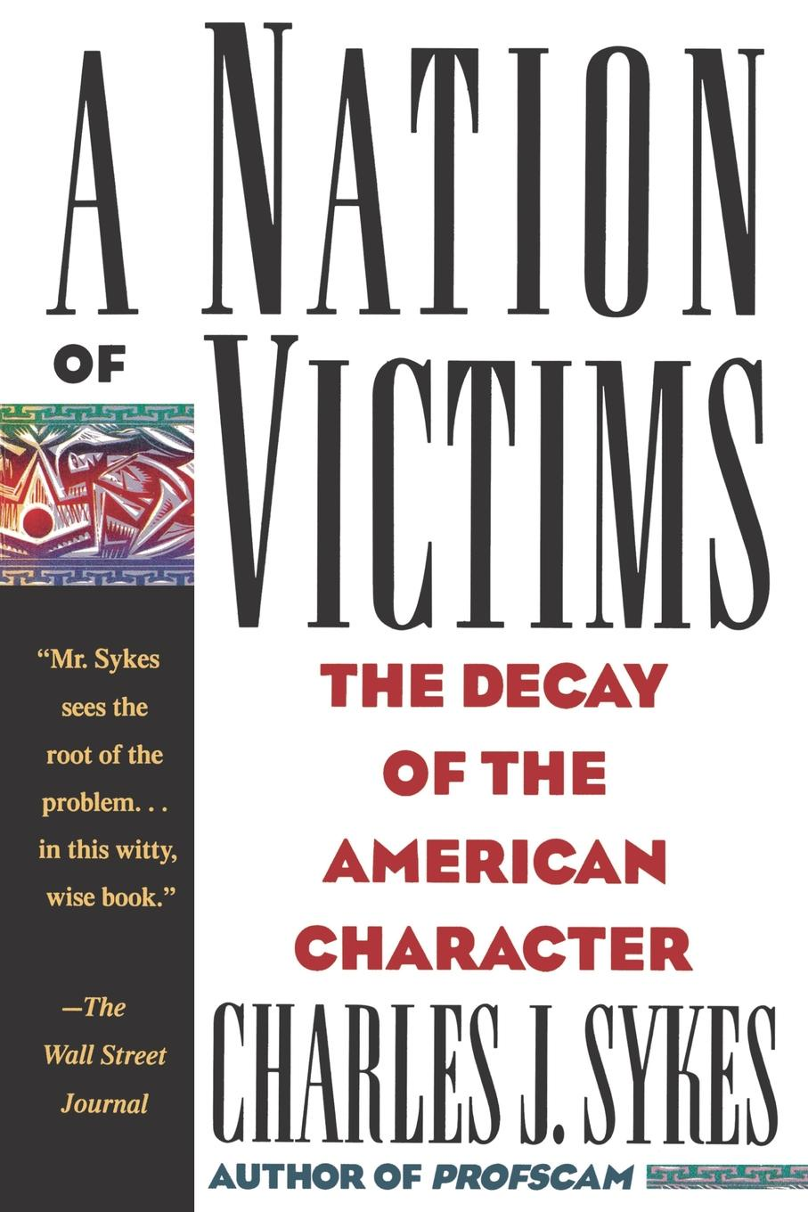 Charles J. Sykes A Nation of Victims. The Decay of the American Character книга the fairbairn sykes fighting knife