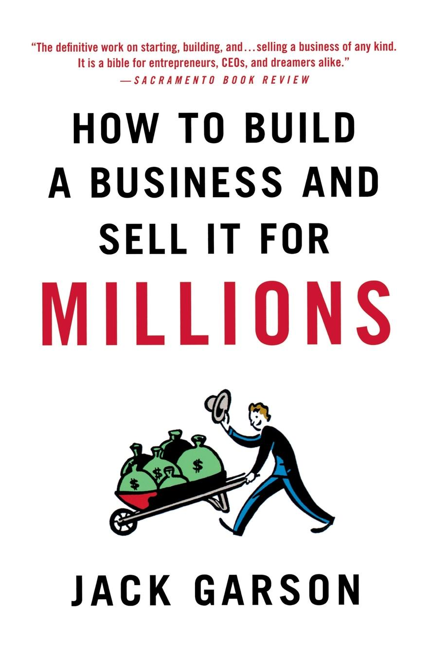 Jack Garson How to Build a Business and Sell It for Millions jack london to build a fire