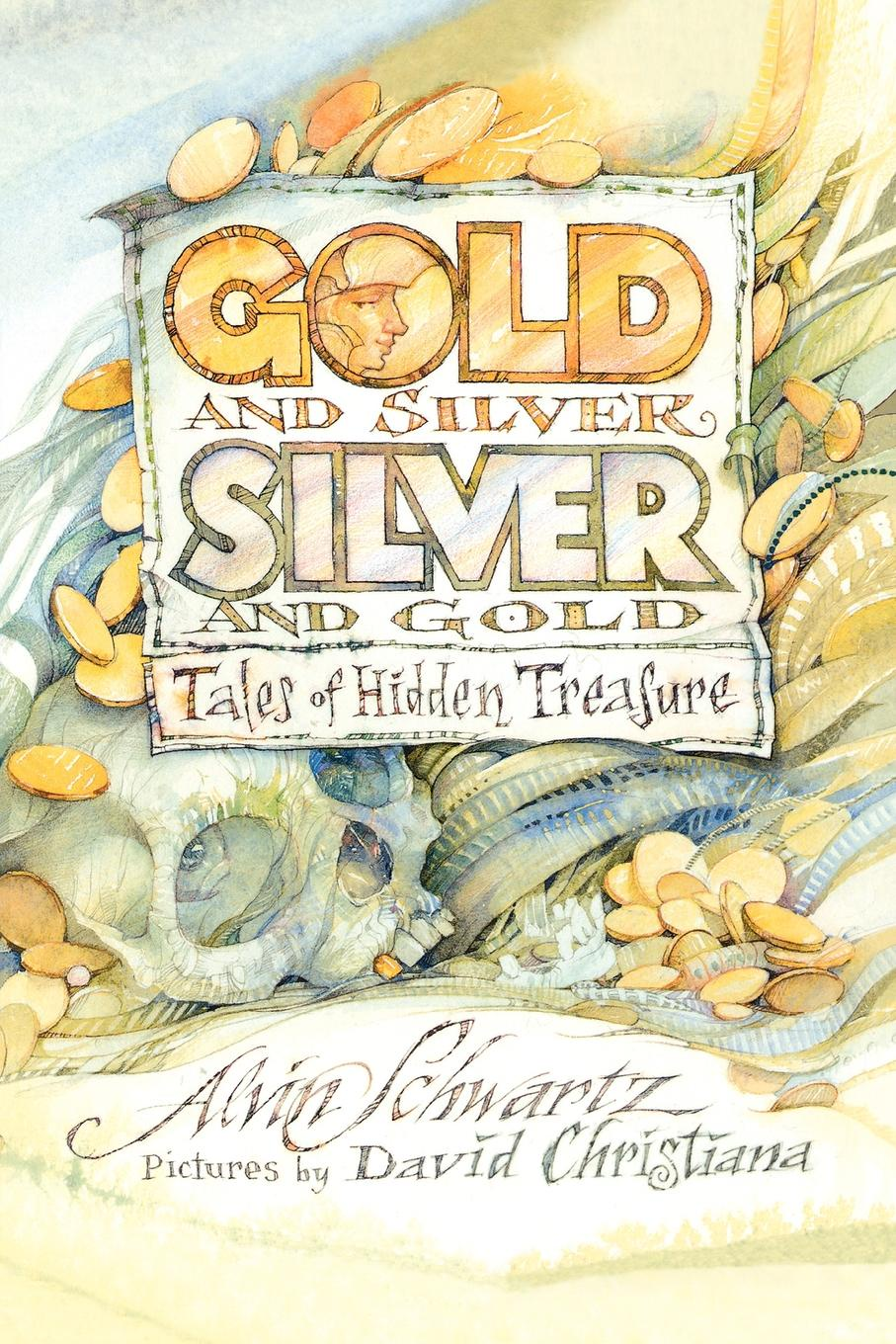 Alvin Schwartz Gold and Silver Silver and Gold Tales of Hidden Treasure