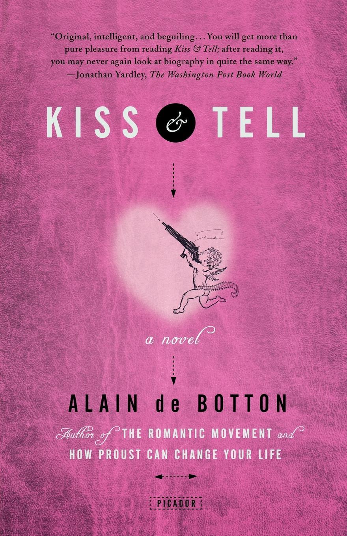 Alain de Botton, De Botton Kiss & Tell цена и фото
