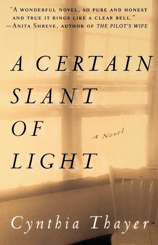 цена на Cynthia Thayer A Certain Slant of Light