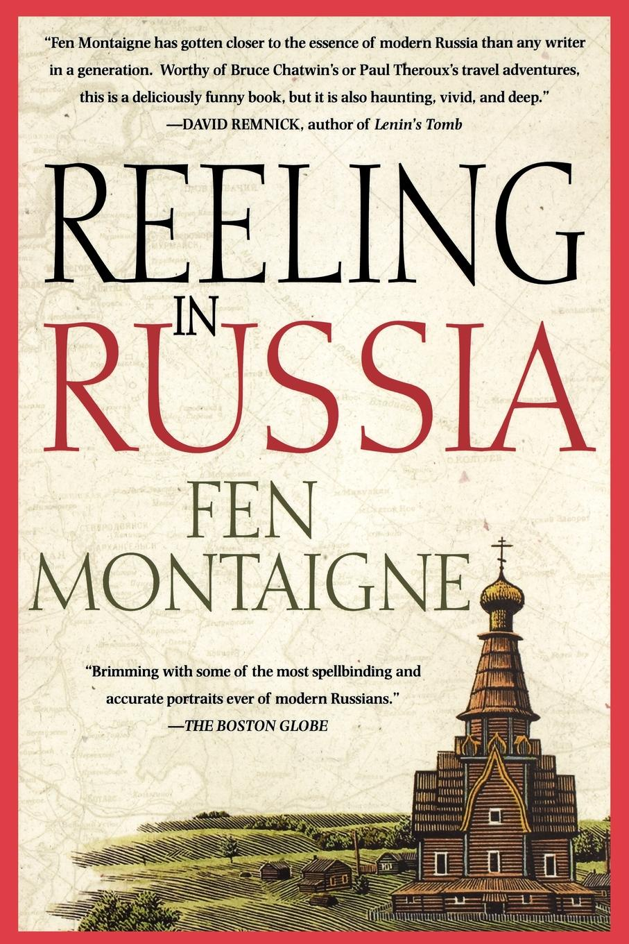 Fen Montaigne Reeling in Russia. An American Angler in Russia sergey shirin education inrussia in