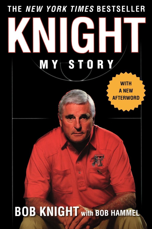 Bobby Knight, Bob Knight Knight. My Story bobby chambers my incredible life