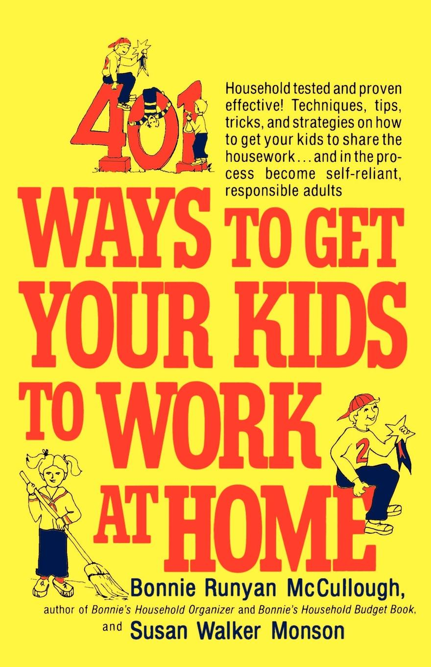 Bonnie Runyan McCullough, Susan Walker Monson 401 Ways to Get Your Kids to Work at Home susan mccullough beagles for dummies