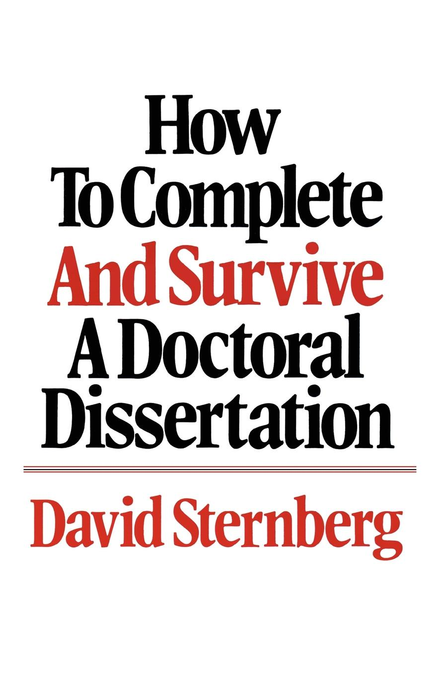 David Sternberg How to Complete and Survive a Doctoral Dissertation janine brooks how to survive dental performance difficulties