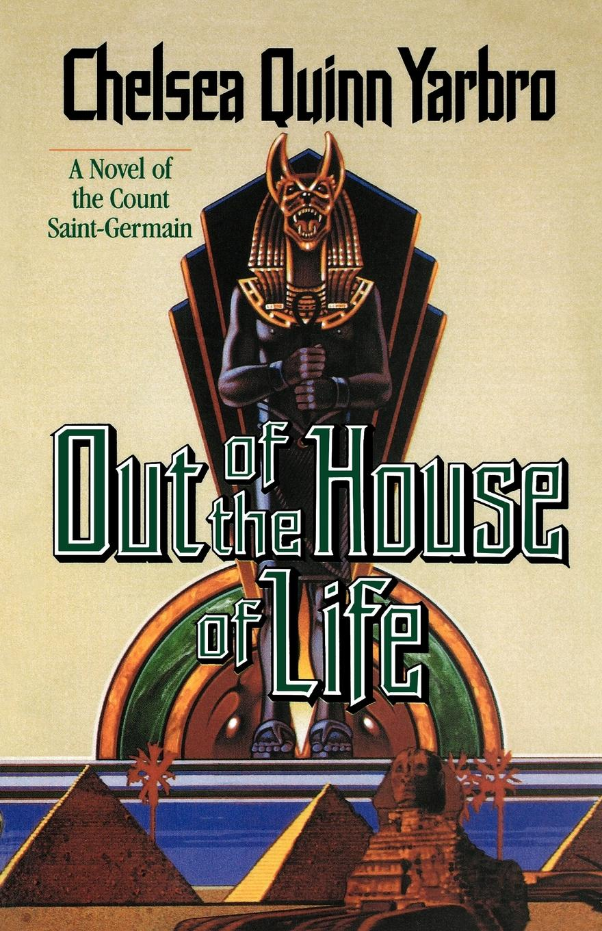 цена на Chelsea Quinn Yarbro Out of the House of Life. A Novel of the Count Saint-Germain