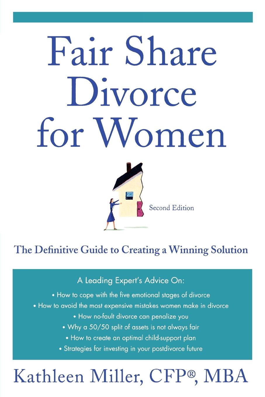 Kathleen Miller Fair Share Divorce for Women. The Definitive Guide to Creating a Winning Solution lois brenner robert stein getting your share a woman s guide to successful divorce strategies