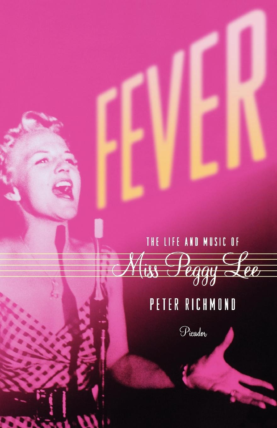 Peter Richmond Fever. The Life and Music of Miss Peggy Lee peggy moreland tanner ties