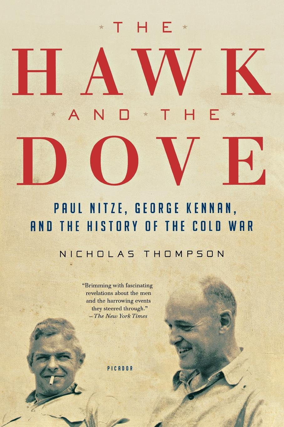 Nicholas Thompson The Hawk and the Dove. Paul Nitze, George Kennan, and the History of the Cold War exterminism and cold war